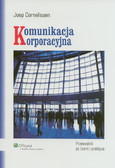 Cornelissen Joep - Komunikacja korporacyjna Przewodnik po teorii i praktyce