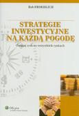 Froehlich Bob - Strategie inwestycyjne na każdą pogodę