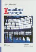 Cornelissen Joep - Komunikacja korporacyjna. Przewodnik po teorii i praktyce