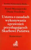 Mierzejewski Paweł, Trzcińska Diana - Ustawa o zasadach wykonywania uprawnień przysługujących Skarbowi Państwa. Komentarz