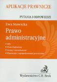 Stawicka Ewa - Prawo administracyjne. Pytania i odpowiedzi. Aplikacje prawnicze