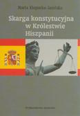 Kłopocka-Jasińska Marta - Skarga konstytucyjna w Królestwie Hiszpanii
