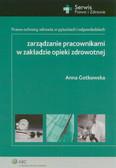 Gotkowska Anna - Zarządzanie pracownikami w zakładzie opieki zdrowotnej