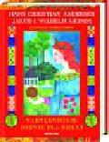 Andersen Hans Christian, Grimm Jakub, Grimm Wilhelm - Najpiękniejsze baśnie dla dzieci