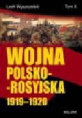 Wyszczelski Lech - Wojna Polsko-Rosyjska 1919-1920