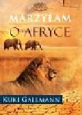 Gallmann Kuki - Marzyłam o Afryce