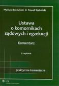 Bieżuński Mariusz, Bieżuński Paweł - Ustawa o komornikach sądowych i egzekucji Komentarz