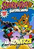 Edkin Joe, Fingerman Bob, Rozum John - Scooby-Doo! Superkomiks 15 Na rowerze