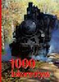 1000 lokomotyw. Historia Klasyka Technika