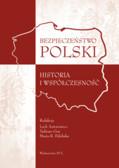 red. Antonowicz Lech, red. Guz Tadeusz, red. Pałubska Maria R. - Bezpieczeństwo Polski. Historia i współczesność