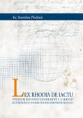 Płodzień Stanisław - Lex Rhodia de iactu. Studium historycznoprawne z zakresu rzymskiego prawa handlowomorskiego