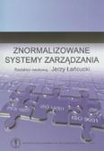 red. Łańcucki Jerzy - Znormalizowane systemy zarządzania
