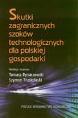 red. Rynarzewski Tomasz, red. Truskolaski Szymon - Skutki zagranicznych szoków technologicznych dla polskiej gospodarki
