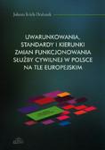 Itrich- Drabarek Jolanta - Uwarunkowania, standardy i kierunki zmian funkcjonowania służby cywilnej w Polsce na tle europejskim
