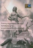 red. Grabowska Sabina, Grabowski Radosław - Formy odpowiedzialności konstytucyjnej w państwach europejskich