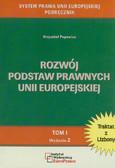 Popowicz Krzysztof - Rozwój podstaw prawnych Unii Europejskiej. Tom I