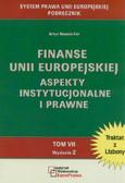 Nowak-Far Artur - Finanse Unii Europejskiej. Aspekty instytucjonalne i prawne. Tom VII
