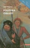 Kligman Gail - Polityka obłudy. Kontrola rozrodczości w Rumunii pod rządami Ceausescu