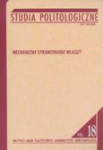 red. Błuszkowski Jan, red. Zaleśny Jacek - Mechanizmy sprawowania władzy. Studia politologiczne, vol. 18