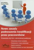 Nowe zasady podnoszenia kwalifikacji przez pracowników
