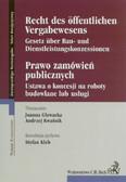 Prawo zamówień publicznych Ustawa o koncesji na roboty budowlane lub usługi. Wydanie niemiecko - polskie