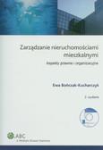 Bończak-Kucharczyk Ewa - Zarządzanie nieruchomościami mieszkalnymi + CD. Aspekty prawne i organizacyjne