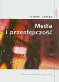 Jewkes Yvonne - Media i przestępczość