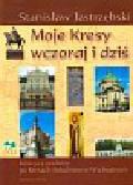 Jastrzębski Stanisław - Moje Kresy wczoraj i dziś