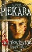 Piekara Jacek - Ja, inkwizytor Dotyk zła