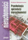 Białopiotrowicz Grażyna - Psychologia sprzedaży nieruchomości