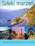 Schober Ulricke - Szlaki marzeń Najpiękniejsze trasy podróżnicze świata