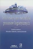 red. Chaberek M., Jezierski A. - Informatyczne narzędzia procesów logistycznych