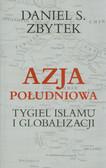 Zbytek Daniel S. - Azja Południowa. Tygiel islamu i globalizacji