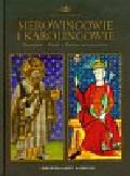 Merowingowie i Karolingowie Dynastie Europy 4
