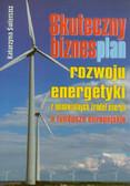 Świerszcz Katarzyna - Skuteczny biznesplan rozwoju energetyki z odnawialnych źródeł energii a fundusze europejskie