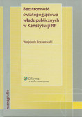 Brzozowski Wojciech - Bezstronność światopoglądowa władz publicznych w Konstytucji RP