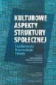 Praca zbiorowa - Kulturowe aspekty struktury społecznej. Fundamenty Konstrukcje Fasady