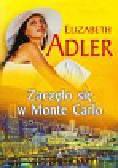 Adler Elizabeth - Zaczęło się w Monte Carlo
