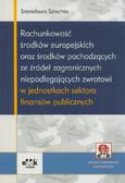 Szlachta Stanisława - Rachunkowość środków europejskich oraz środków pochodzących ze źrodeł zagranicznych niepodlegających zwrotowi w jednostkach sektora finansów publicznych