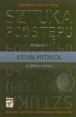 Kevin Mitnick, Simon William L. - Sztuka podstępu. Łamałem ludzi, nie hasła