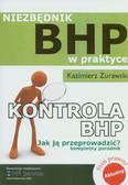 Żurawski Kazimierz - Kontrola BHP Jak ją przeprowadzić Niezbędnik BHP w praktyce. Kompletny poradnik