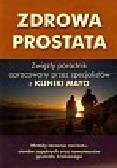 Zdrowa prostata. Zwięzły poradnik opracowany przez specjalistów z Kliniki Mayo