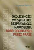 Święcka Krystyna - Okoliczności wyłączające bezprawność naruszenia dóbr osobistych przez prasę