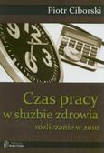 Ciborski Piotr - Czas pracy w służbie zdrowia Rozliczanie w 2010