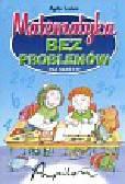 Ludwa Agata - Matematyka Bez problemów dla klas I - III