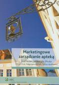 Mruk Henryk, Michalik Małgorzata, Barałkiewicz Tomasz - Marketingowe zarządzanie apteką