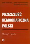 Przeszłość demograficzna Polski 29 Materiały i Studia
