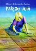 Bałuszyńska-Srebro Dorota - Księga Julii