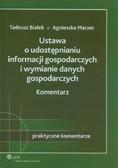 Białek Tadeusz, Marzec Agnieszka - Ustawa o udostępnianiu informacji gospodarczych i wymianie danych gospodarczych Komentarz