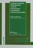 Ambrożuk Dorota - Ustalenie wysokości odszkodowania w prawie przewozowym w odniesieniu do przewozu przesyłek